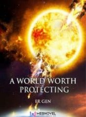 A World Worth Protecting