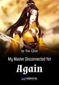 My Master Disconnected Yet Again