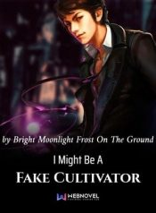 Novel I Might Be A Fake Cultivator Bahasa Indonesia